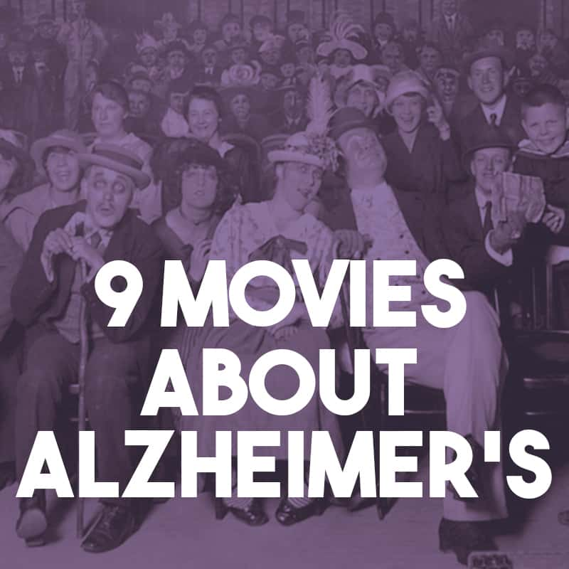9 Movies that Show the Challenges of Alzheimer's