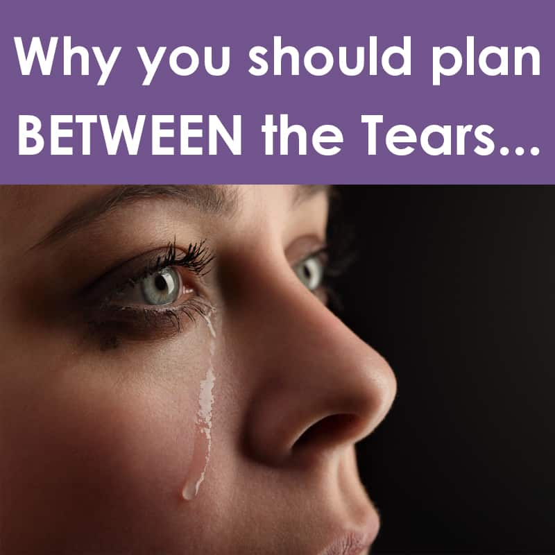 Why I'm so passionate about planning BETWEEN THE TEARS…