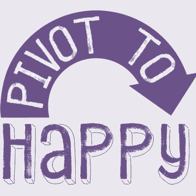 Pivot to Happy