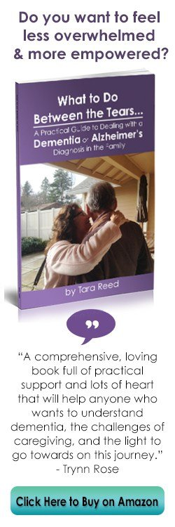 What to Do Between the Tears - A Practical Guide to a Dementia or Alzheimer's Diagnosis in the Family - book