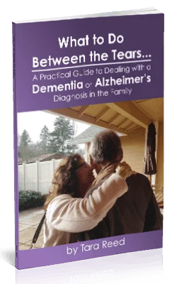 What to Do Between the Tears - Dementia and Alzheimer's book